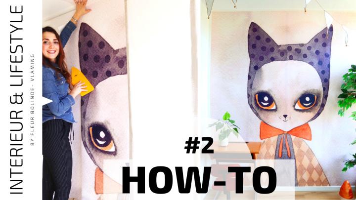 HOW TO #2 Fotobehang aanbrengen, van voorwerk tot naadloosplakken